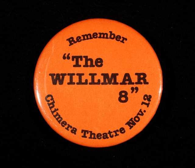 """Color image of """"Remember 'The WILLMAR 8' Chimera Theatre Nov. 12"""" button, 1980."""