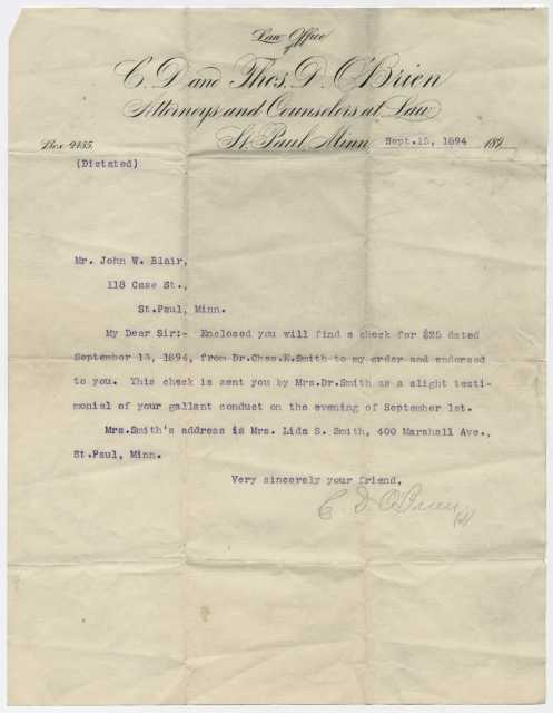 September 15, 1894, letter from the C. D. and Thomas D. O'Brien Law Office in St. Paul to John W. Blair in recognition of his gallant conduct on September 1, 1894. Enclosed was a check for $25 dollars from Mrs. Charles E. (Lida) Smith. From the John W. Blair papers, 1867–1915 (P1788).  Manuscripts Collection, Minnesota Historical Society, St. Paul