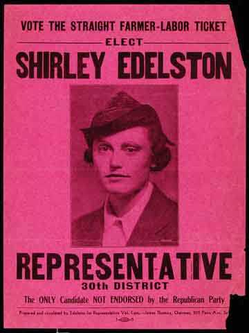 """Poster titled, """"Vote the Straight Farmer-Labor Ticket - Elect Shirley Edelston,"""" c.1940."""