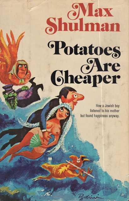 Cover Max Shulman's of Potatoes Are Cheaper (Doubleday, 1971).