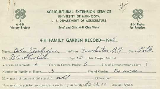 4-H family garden record kept by Worthwhile 4-H Club member Glen Torkelson, 1945.