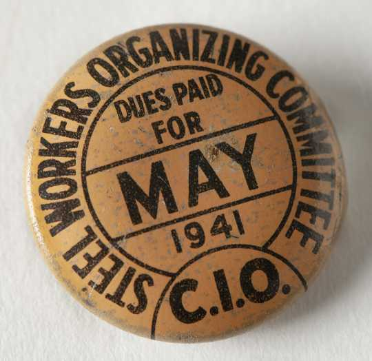 Steel Workers Organizing Committee dues button, 1941.
