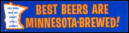 A bumper sticker (created in 1975) proclaiming Minnesota-brewed beer, including Hamm's and Schmidt's—founded by Theodore Hamm's one-time friend and business competitor.
