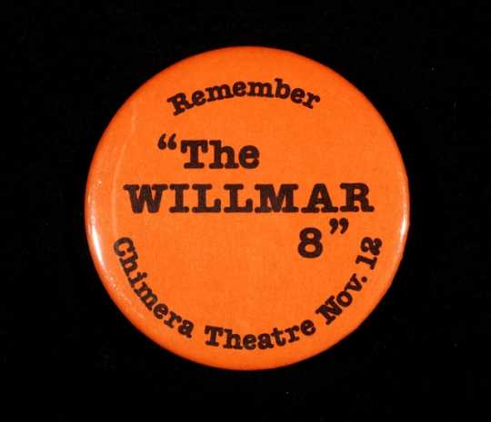 "Color image of ""Remember 'The WILLMAR 8' Chimera Theatre Nov. 12"" button, 1980."
