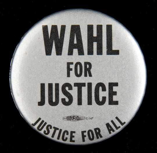 Black and white image of a pinback button created to support Rosalie Wahl's first campaign for election to the Minnesota Supreme Court in 1978.