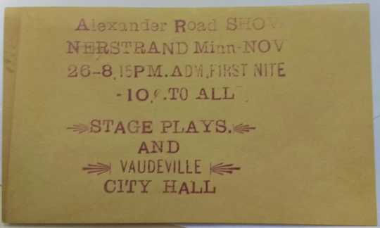 Ticket to the Alexander Road Show, Nerstrand City Hall, ca. 1915. Used with the permission of Rice County Historical Society.