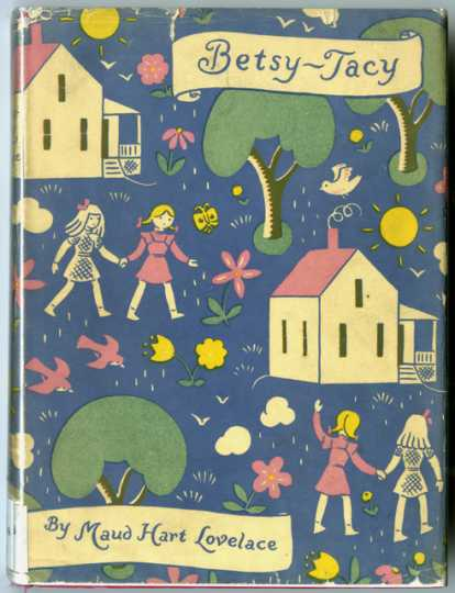 Color scan of the front cover of the original edition of Betsy-Tacy, by Maud Hart Lovelace, published by Crowell Publishing Company, 1940. Cover art: Lois Lenski.