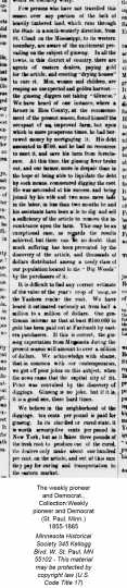 A long article from the The Weekly Pioneer and Democrat, June 23, 1859. This article highlights several stories from Rice County including that of a Rice County farmer who had a $700 mortgage on his farm with no foreseeable way to pay it. Then the Ginseng boon broke and, with the help of his wife and two sons, within just a few months they were able to pay the debt entirely