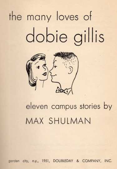 title page of the 1951 edition of The Many Loves of Dobie Gillis, by Max Shulman. The book was first published in 1943.
