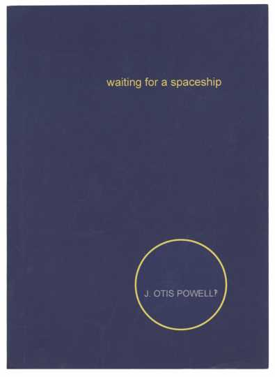 Cover art for Waiting for a Spaceship, by J. Otis Powell‽ (Spout Press, 2017).